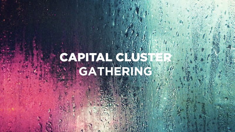 CAPITAL CLUSTER GATHERING