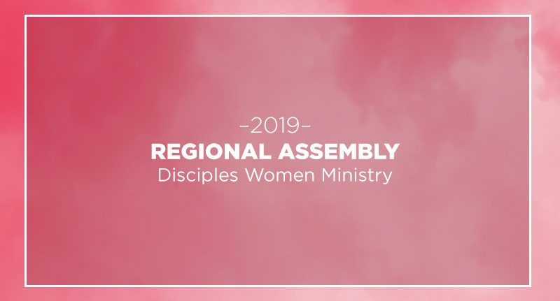 Disciples Women Ministry Regional Assembly